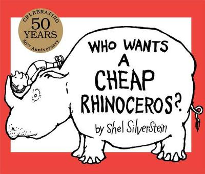 Who Wants a Cheap Rhinoceros? - Silverstein, Shel