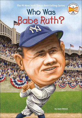 Who Was Babe Ruth? - Holub, Joan