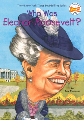Who Was Eleanor Roosevelt? - Thompson, Gare