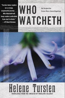 Who Watcheth - Tursten, Helene, and Delargy, Marlaine (Translated by)