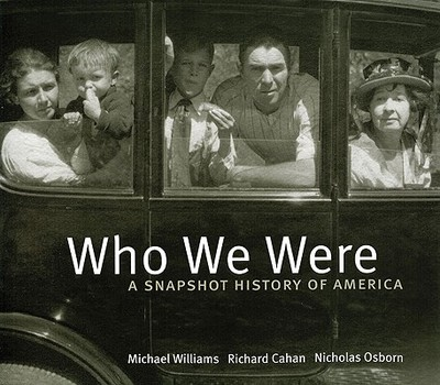 Who We Were: A Snapshot History of America - Williams, Michael