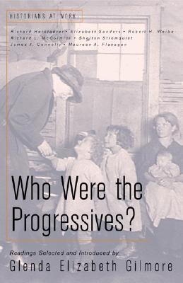 Who Were the Progressives? - Gilmore