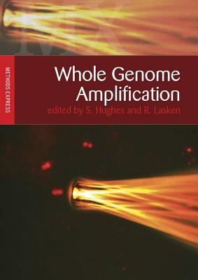 Whole Genome Amplification - Hughes, S (Editor), and Lasken, R (Editor)