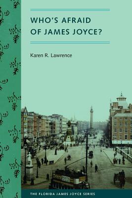 Who's Afraid of James Joyce? - Lawrence, Karen R