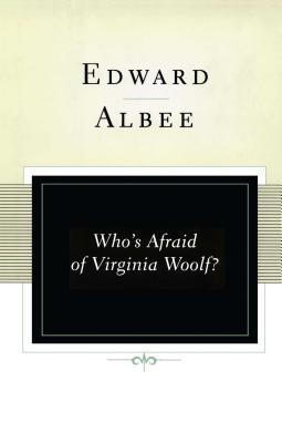Who's Afraid of Virginia Woolf?: A Play - Albee, Edward