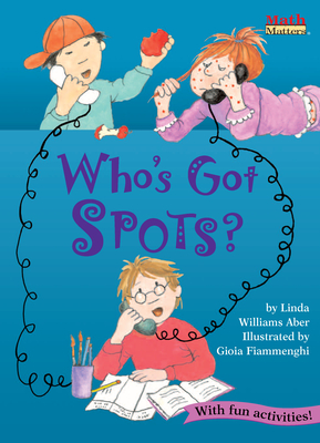 Who's Got Spots?: Tallies & Graphs - Aber, Linda Williams