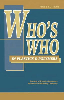 Who's Who in Plastics Polymers, First Edition - Harrington, James P