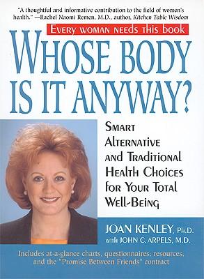 Whose Body Is It Anyway - Kenley, Joan, Ph.D.