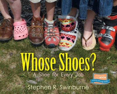 Whose Shoes?: A Shoe for Every Job - swinburne, stephen r.