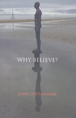 Why Believe? - Cottingham, John