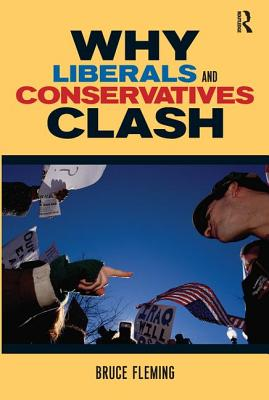 Why Liberals and Conservatives Clash - Fleming, Bruce