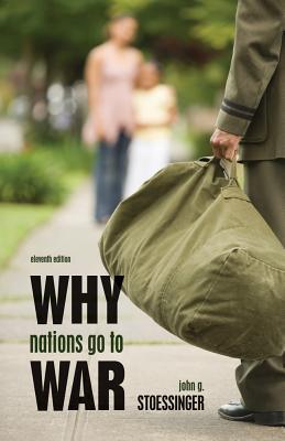 Why Nations Go to War - Stoessinger, John G