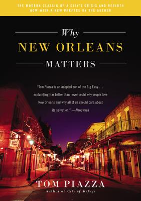 Why New Orleans Matters - Piazza, Tom