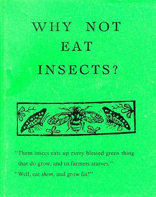 Why Not Eat Insects? - Holt, Vincent M.