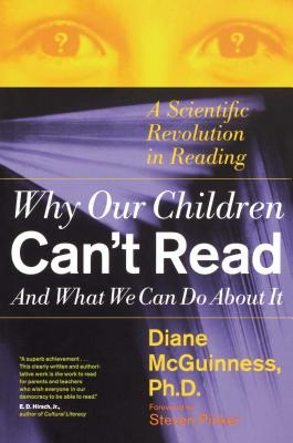 Why Our Children Can't Read and What We Can Do about It: A Scientific Revolution in Reading - McGuinness, Diane