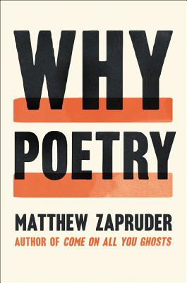 Why Poetry - Zapruder, Matthew