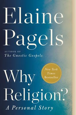 Why Religion?: A Personal Story - Pagels, Elaine