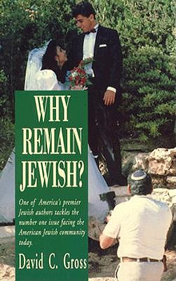 Why Remain Jewish? - Gross, David C