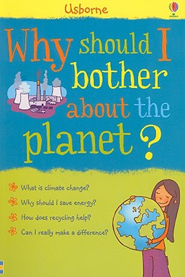 Why Should I Bother about the Planet? - Meredith, Susan, and MacKinnon, Catherine-Anne (Designer), and Leschnikoff, Nancy (Designer)