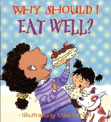 Why Should I Eat Well? - Llewellyn, Claire