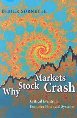 Why Stock Markets Crash: Critical Events in Complex Financial Systems - Sornette, Didier