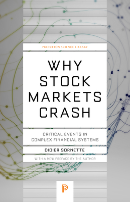 Why Stock Markets Crash: Critical Events in Complex Financial Systems - Sornette, Didier (Preface by)
