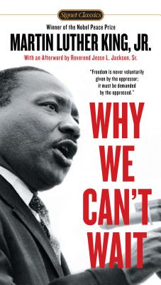 Why We Can't Wait - King, Martin Luther, Dr., Jr., and Dr King, Martin Luther, and Jackson, Jesse (Afterword by)