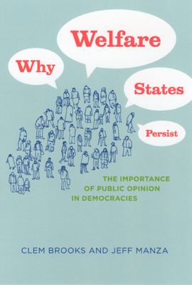 Why Welfare States Persist: The Importance of Public Opinion in Democracies - Brooks, Clem