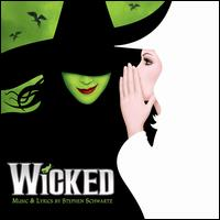 Wicked: A New Musical [Original Broadway Cast Recording] - Original Broadway Cast