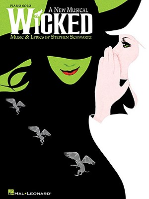 Wicked: A New Musical - Schwartz, Stephen (Composer)