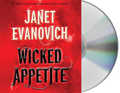 Wicked Appetite - Evanovich, Janet, and King, Lorelei (Read by)