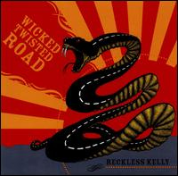 Wicked Twisted Road - Reckless Kelly
