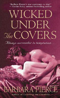 Wicked Under the Covers - Pierce, Barbara