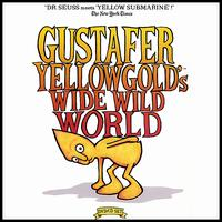Wide Wild World [DVD/CD] - Gustafer Yellowgold