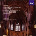 Widor: Organ Symphony No. 4; Guilmant: Organ Sonata; Roger-Ducasse: Pastorale in F
