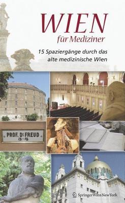 Wien Fur Mediziner: 15 Spaziergange Durch Das Alte Medizinische Wien - Regal, Wolfgang, and Nanut, Michael