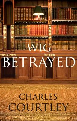 Wig Betrayed - Courtley, Charles