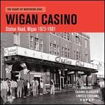 Wigan Casino: The Heart of Northern Soul ? Station Road, Wigan 1973-1981