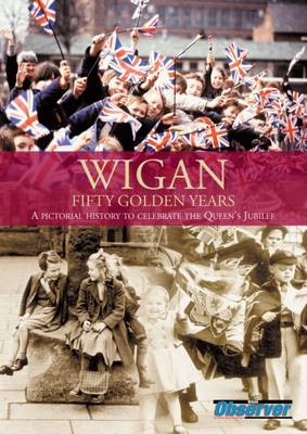 """Wigan: Fifty Golden Years - """"Wigan Observer"""""""