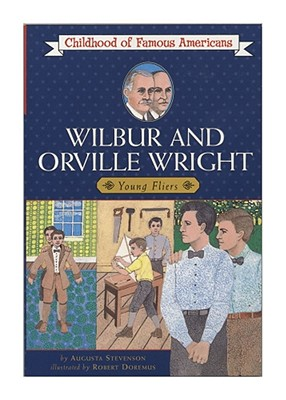 Wilbur and Orville Wright: Young Fliers - Stevenson, Augusta