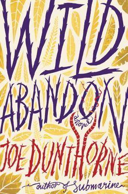 Wild Abandon - Dunthorne, Joe