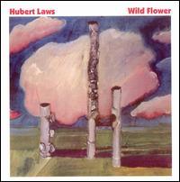Wild Flower - Hubert Laws