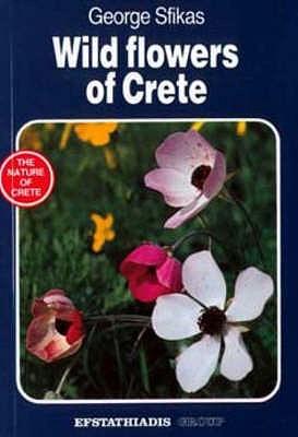 Wild Flowers of Crete - Sfikas, George