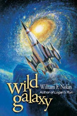 Wild Galaxy: Selected Science Fiction Stories - Nolan, William F