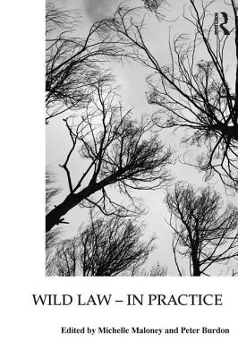 Wild Law - In Practice - Maloney, Michelle (Editor), and Burdon, Peter (Editor)