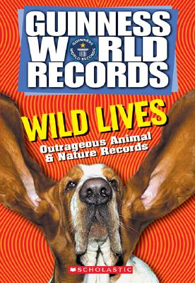 Wild Lives: Outrageous Animal & Nature Records - Anastasio, Dina, and Herndon, Ryan
