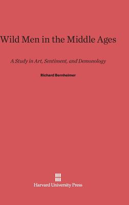 Wild Men in the Middle Ages - Bernheimer, Richard