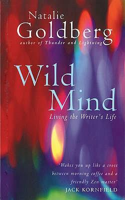 Wild Mind: Living the Writer's Life - Goldberg, Natalie