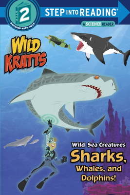 Wild Sea Creatures: Sharks, Whales and Dolphins! (Wild Kratts) - Kratt, Chris, and Kratt, Martin