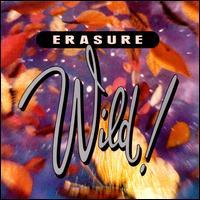 Wild! - Erasure